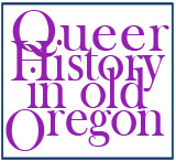Queer History Old Oregon